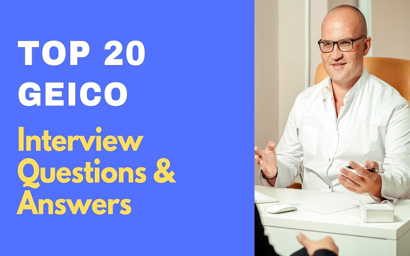GEICO Interview Questions and Answers