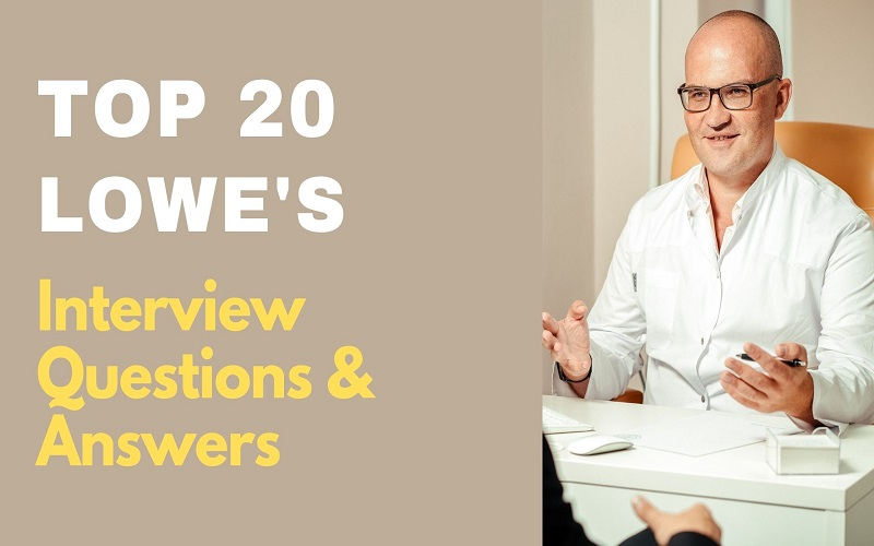 Lowe's Interview Questions and Answers