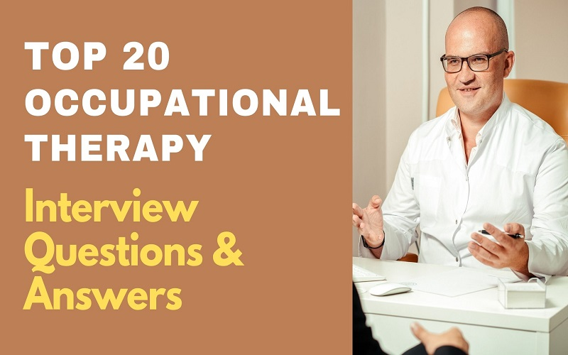 Occupational Therapy Interview Questions & Answers
