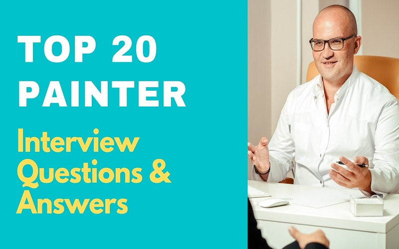 Painter Interview Questions and Answers