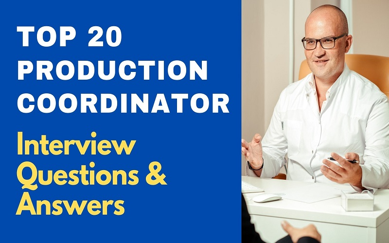Production Coordinator Interview Questions & Answers